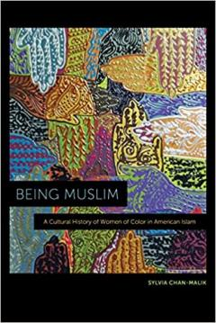 Being Muslim by Sylvia Chan-Malik