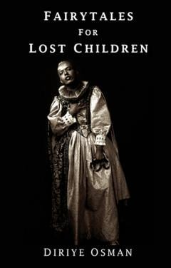 Fairytales for Lost Children, by Diriye Osman