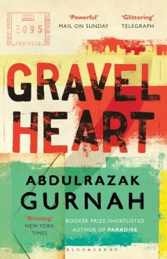Gravel Heart, by Abulrazak Gurnah